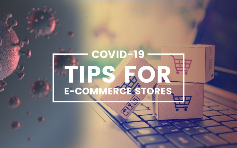 COVID-19 tips for e-Commerce stores